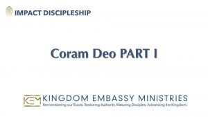 Coram Deo Part 1 - Consider all things as Holy unto the Lord.