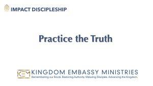 Practice the Truth | 1 John 1:1-10