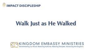 Walk Just as He Walked | I John 2:1-6