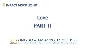 Love - Part II | 1 John 4:1-21