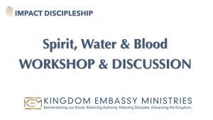 Spirit, Water & Blood | 1 John 5:1-13 | WORKSHOP