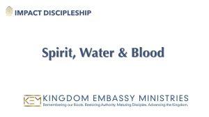Spirit, Water & Blood | 1 John 5:1-13